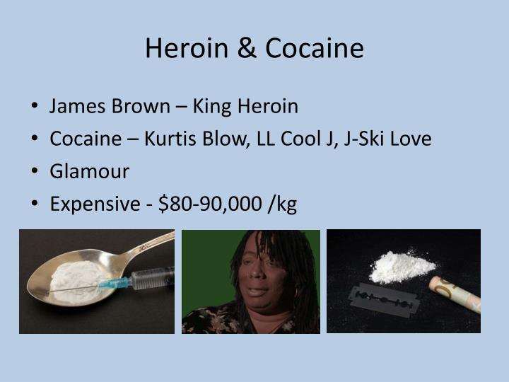 Heroin & Cocaine