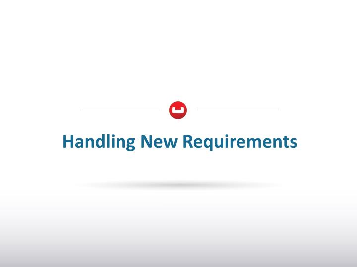 Handling New Requirements