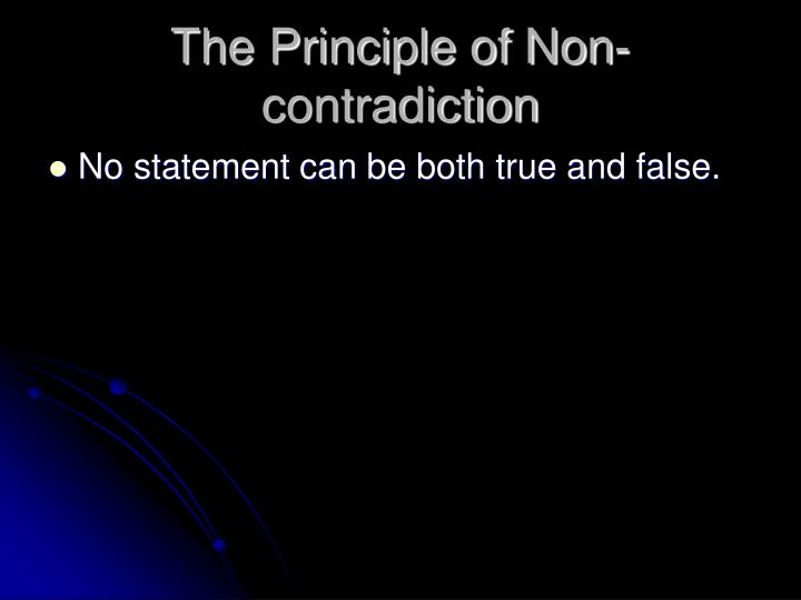 The Principle of Non- contradiction