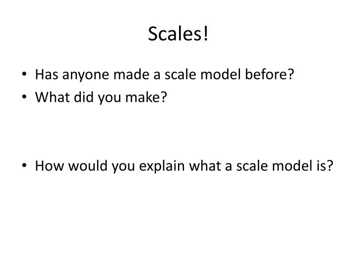 Scales!