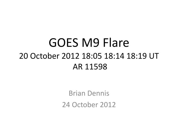 Goes m9 flare 20 october 2012 18 05 18 14 18 19 ut ar 11598