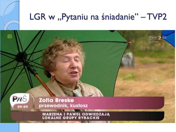 """LGR w """"Pytaniu na śniadanie"""" – TVP2"""