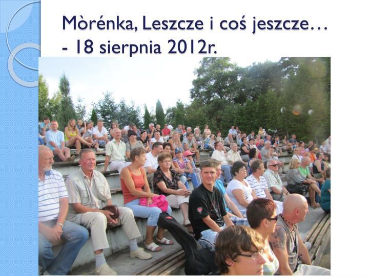 Mòrénka, Leszcze i coś jeszcze…