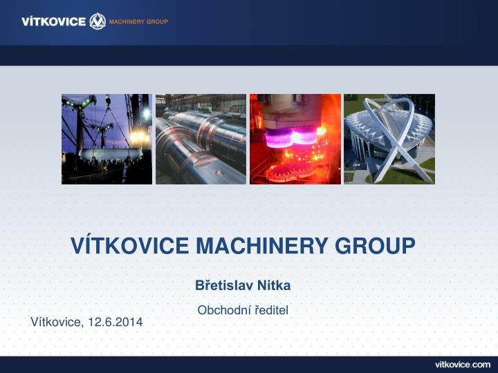 VÍTKOVICE MACHINERY