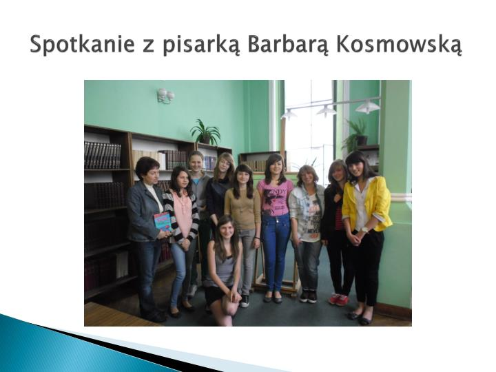 Spotkanie z pisarką Barbarą Kosmowską