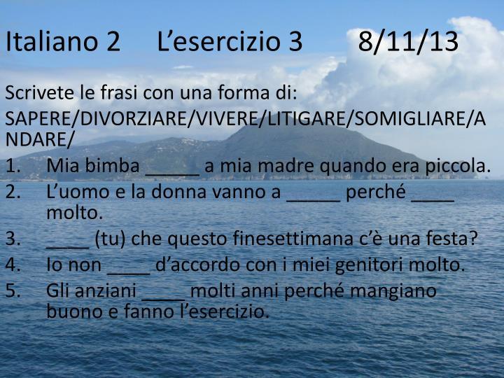 Italiano 2L'esercizio 3 8/11/13
