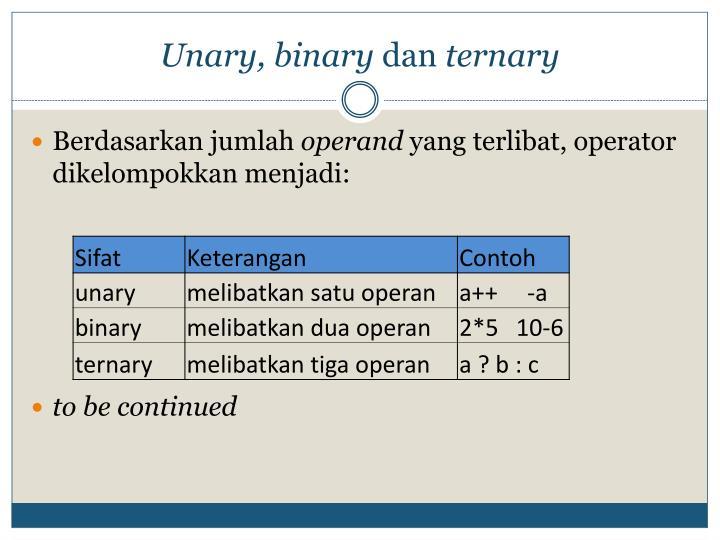 Unary, binary