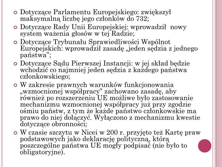 Dotyczące Parlamentu Europejskiego: zwiększył maksymalną liczbę jego członków do 732;