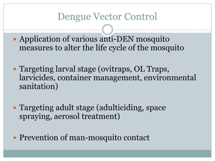 Application of various anti-DEN mosquito measures to alter the life cycle of the mosquito