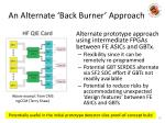 an alternate back burner approach