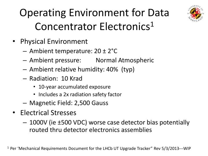 Operating Environment for Data Concentrator Electronics
