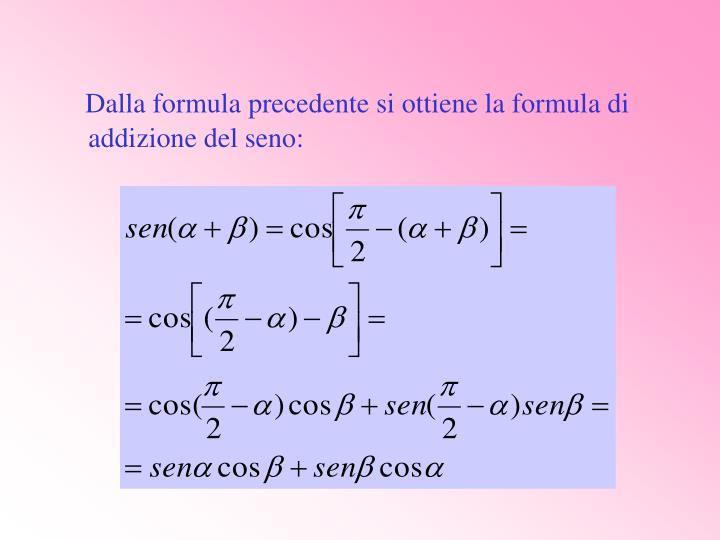 Dalla formula precedente si ottiene la formula di addizione del seno: