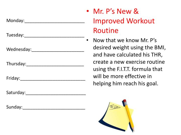 Mr. P's New & Improved Workout Routine