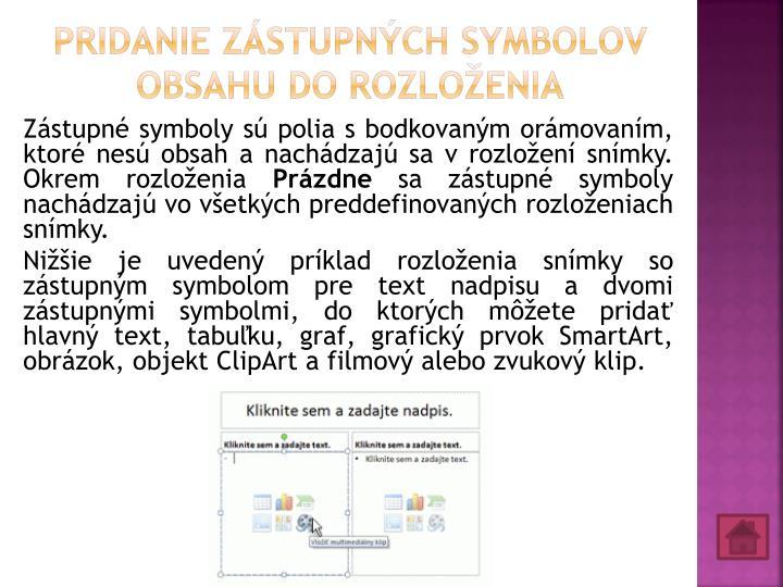 Pridanie zástupných symbolov obsahu do rozloženia