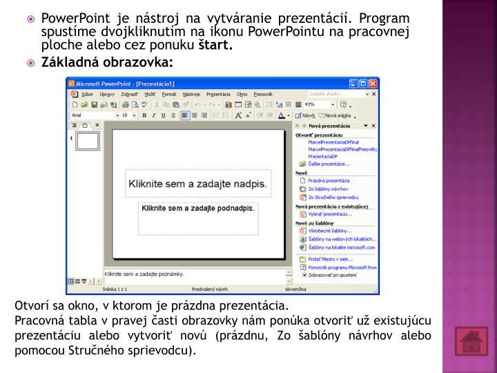 PowerPoint je nástroj na vytváranie prezentácií. Program spustíme