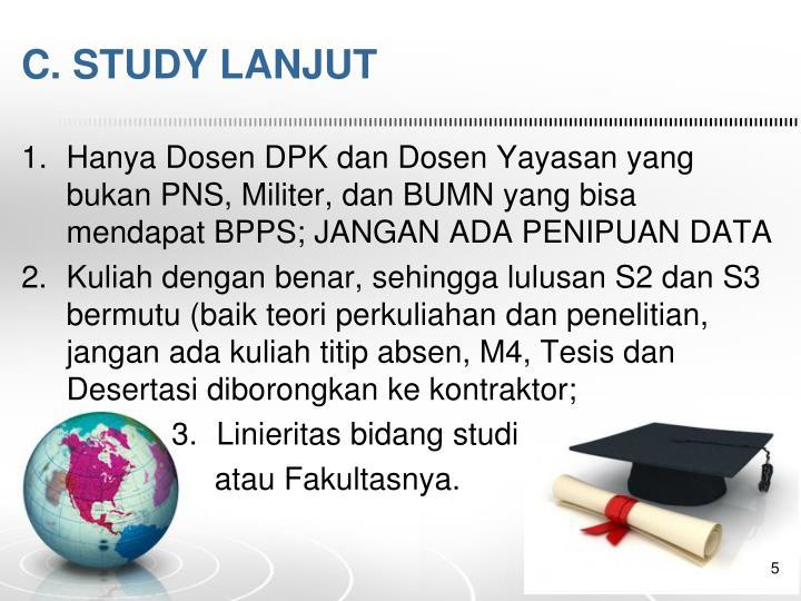C. STUDY LANJUT
