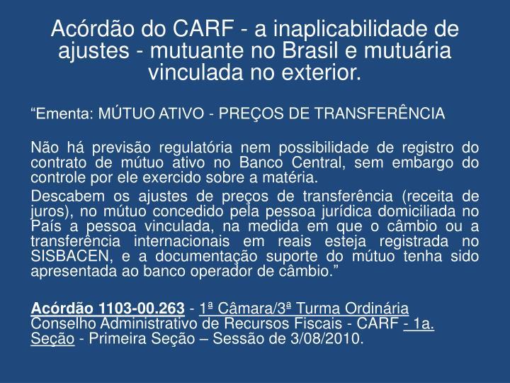 Acórdão do CARF - a inaplicabilidade de ajustes - mutuante no Brasil e