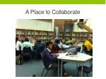 a place to collaborate