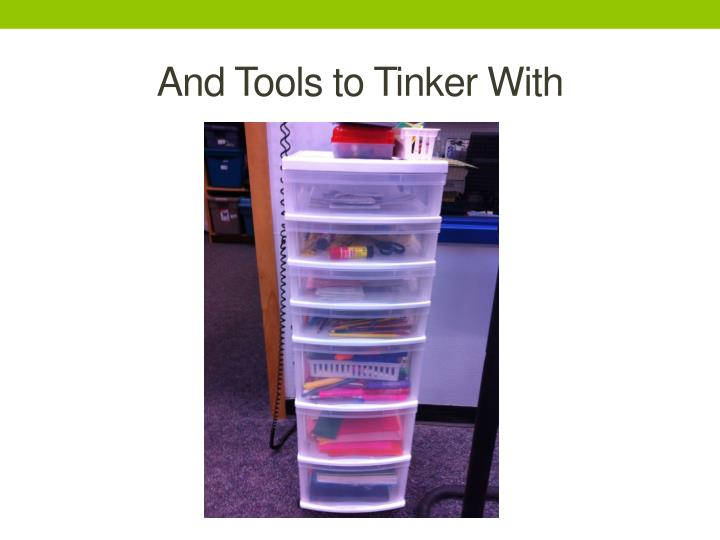 And Tools to Tinker With