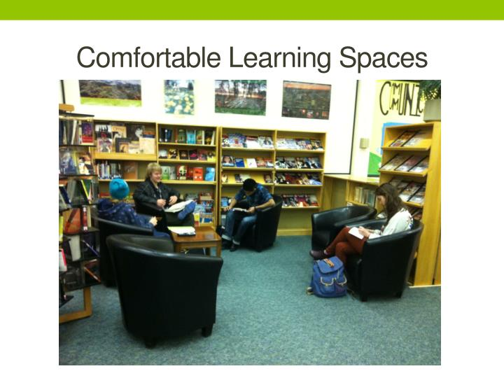 Comfortable Learning Spaces