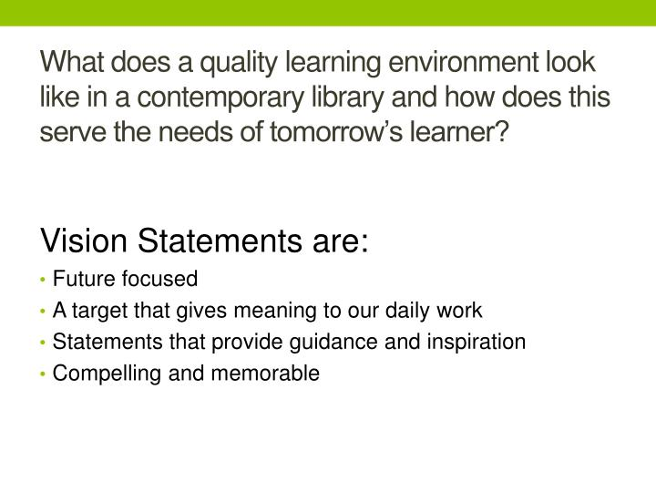 What does a quality learning environment look like in a contemporary library and how does this serve the needs of tomorrow's learner?
