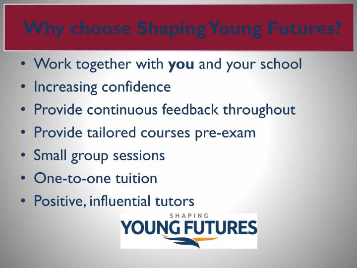 Why choose Shaping Young Futures?