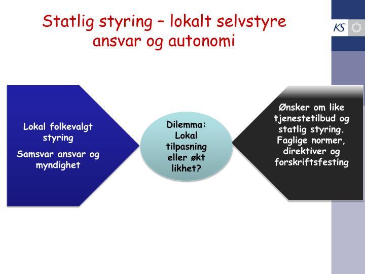 Statlig styring – lokalt selvstyre