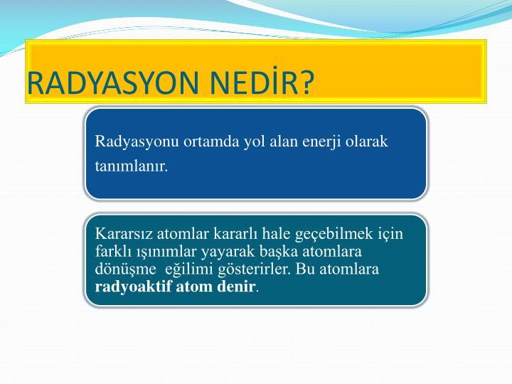 RADYASYON NEDR?