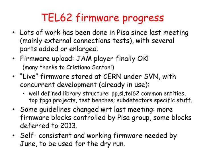 TEL62 firmware progress