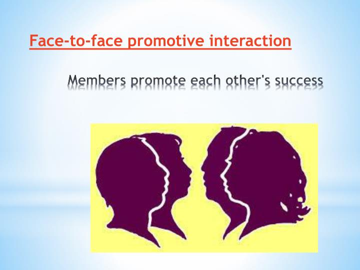 Face-to-face promotive interaction