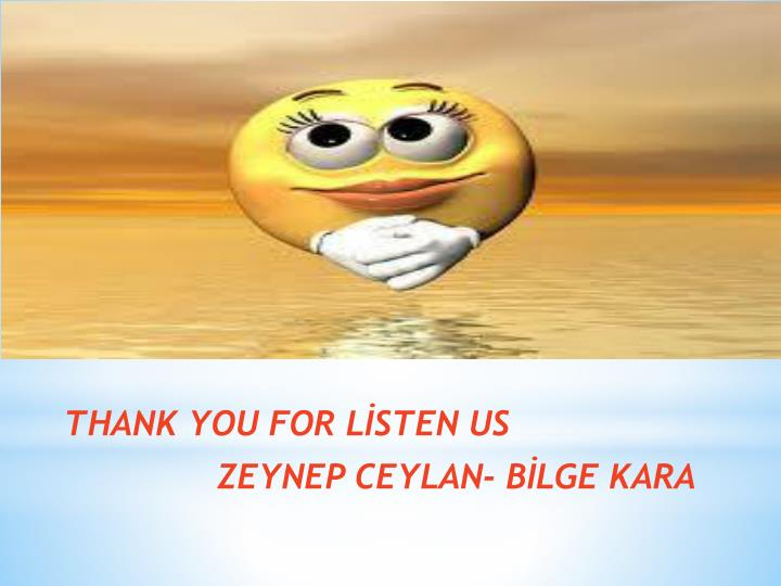THANK YOU FOR LİSTEN