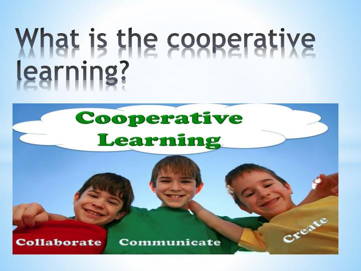 What is the cooperative learning?
