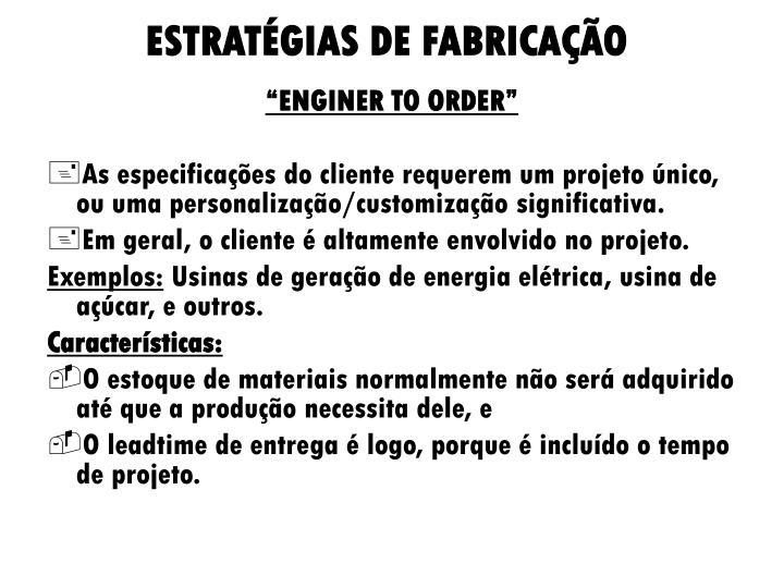 ESTRATÉGIAS DE FABRICAÇÃO