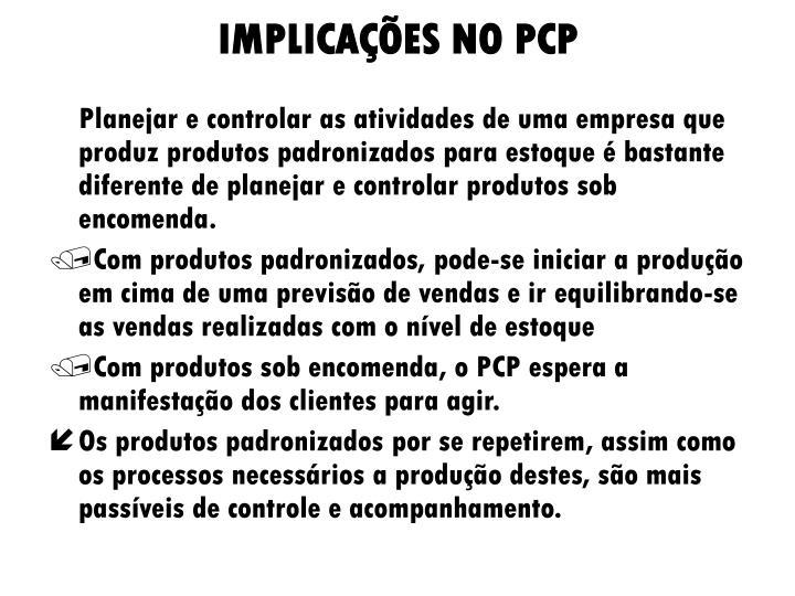 IMPLICAÇÕES NO PCP