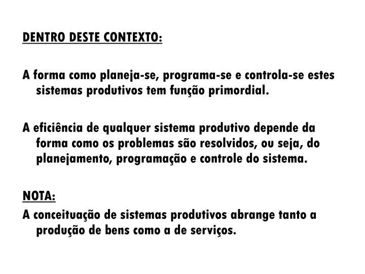 DENTRO DESTE CONTEXTO: