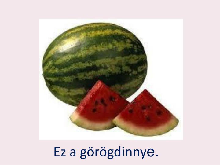 Ez a görögdinny