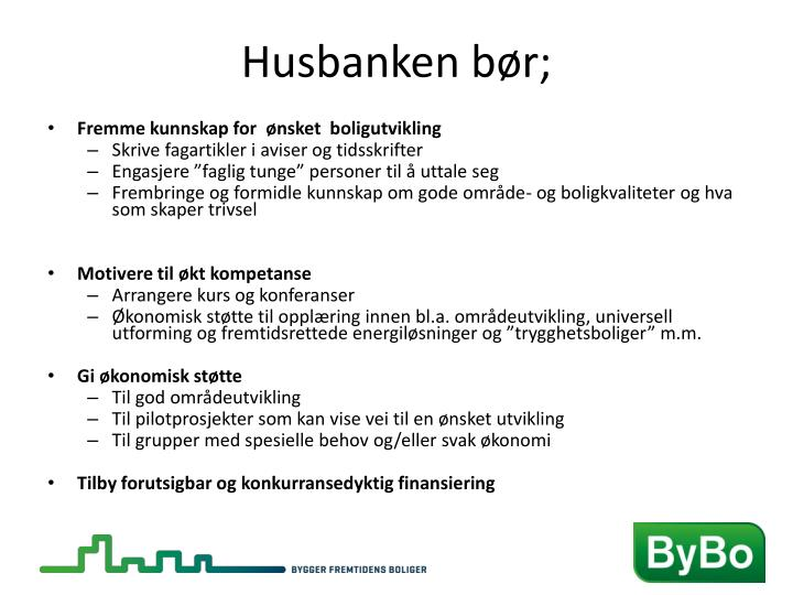Husbanken bør;