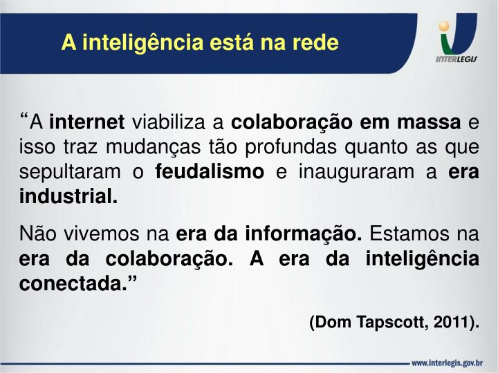 A inteligência está na rede