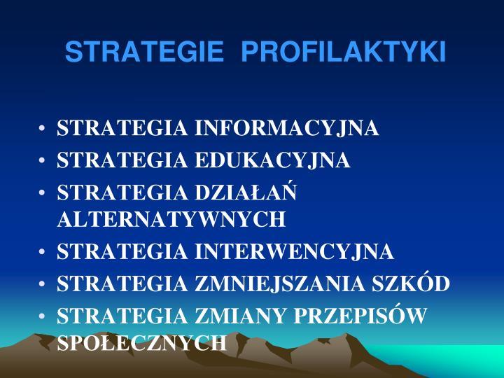 STRATEGIE  PROFILAKTYKI