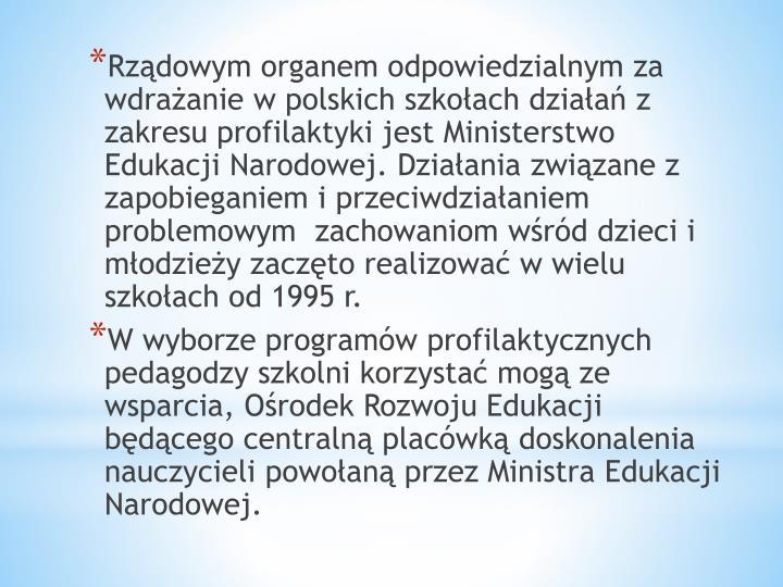 Rządowym organem odpowiedzialnym za wdrażanie w polskich szkołach działań