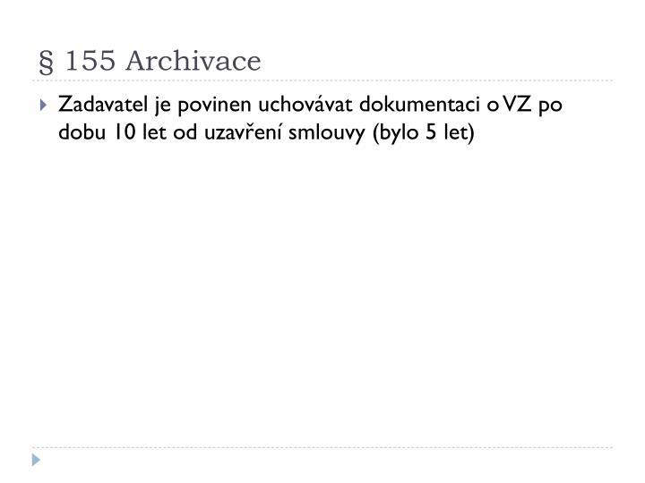 § 155 Archivace