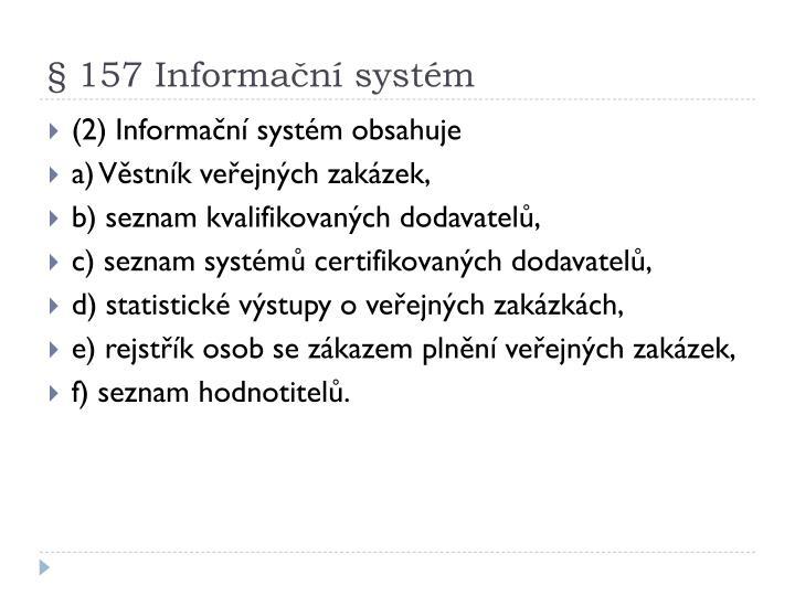 § 157 Informační systém