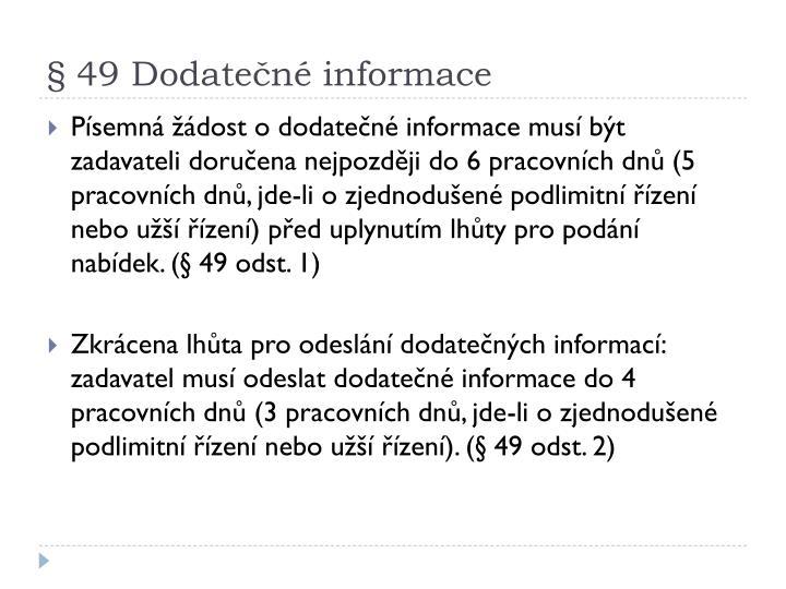 § 49 Dodatečné informace