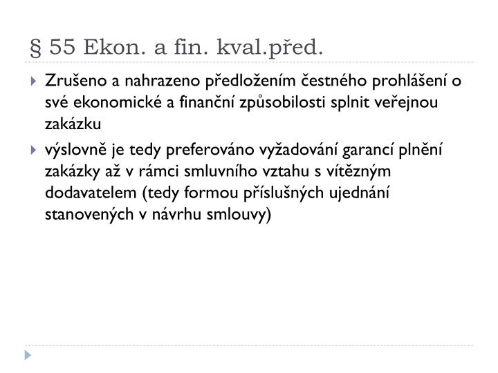 § 55 Ekon. a fin. kval.před.