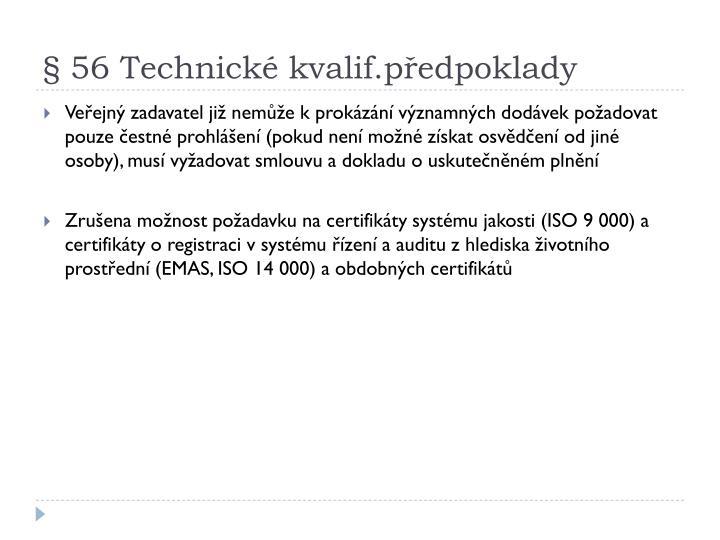 § 56 Technické kvalif.předpoklady