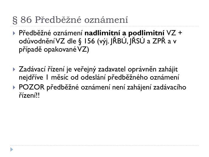 § 86 Předběžné oznámení