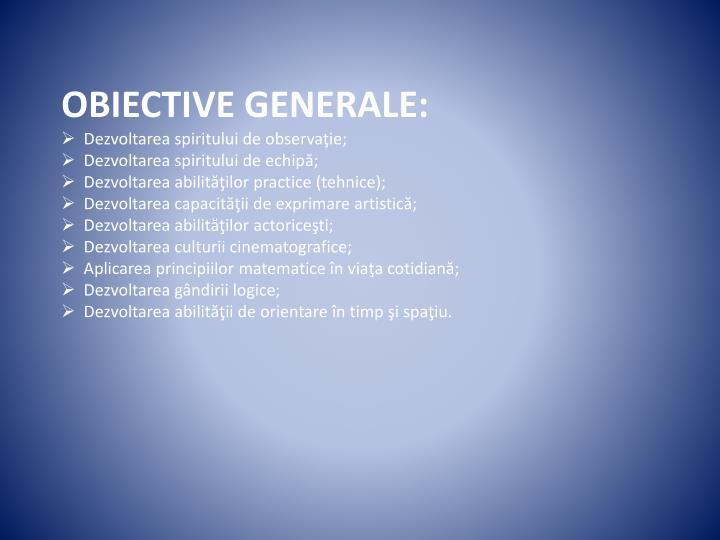 OBIECTIVE GENERALE:
