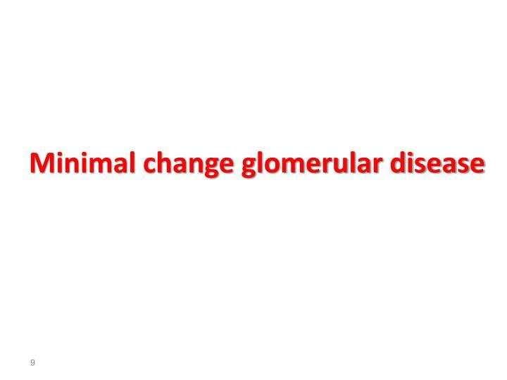 Minimal change glomerular disease