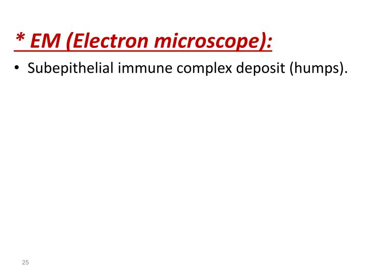 * EM (Electron microscope):