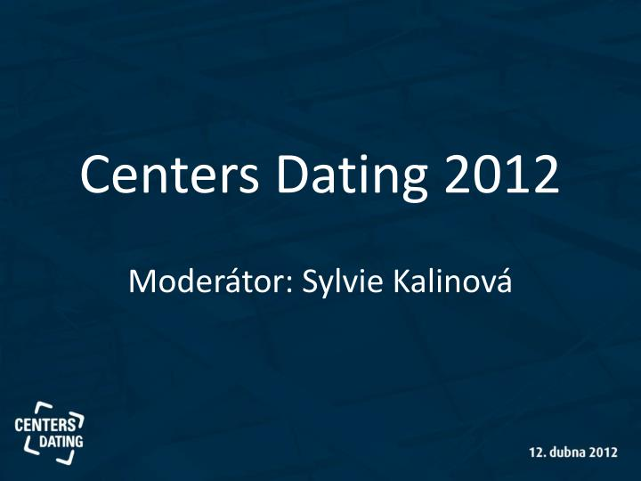 Centers Dating 2012